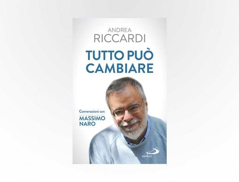 Andrea Riccardi ~ Tutto può cambiare