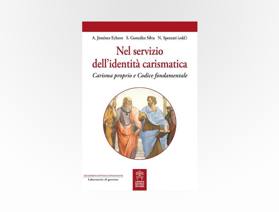 Libreria Editrice Vaticana - Nel servizio dell'identità carismatica
