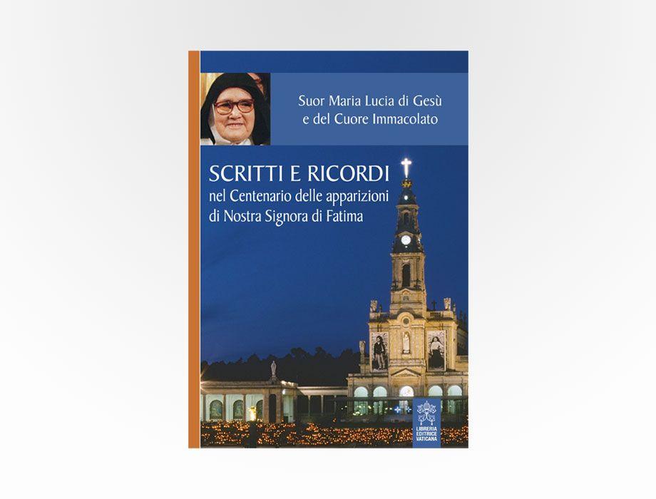 Libreria Editrice Vaticana - Scritti e ricordi nel Centenario delle apparizioni di Nostra Signora di Fatima
