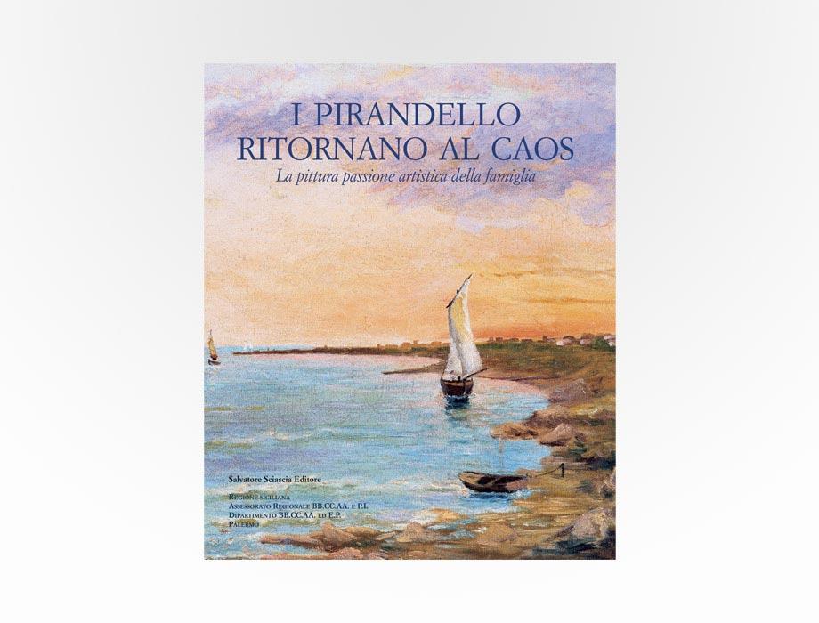 Sciascia - I Pirandello ritornano al caos